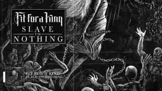 Fit For A King – Break Away (@fitforaking #SlaveToNothing)