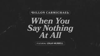 Dillon Carmichael When You Say Nothing At All