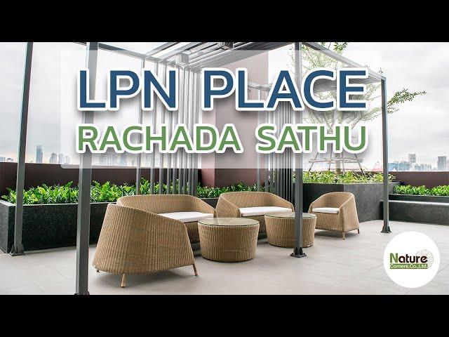 @ LPN ลุมพินี เพลส รัชดา-สาธุ เฟอร์นิเจอร์หวายเทียม by Nature Corners