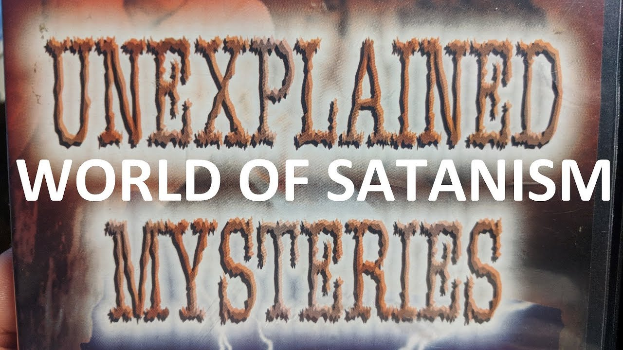 Unexplained Mysteries - The World Of Satanism [Kombucha] [DVD | 199x | Triple Feature]