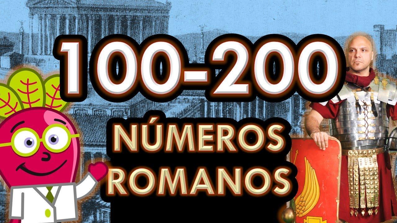 Los Numeros Romanos Del 100 Al 200 Para Niños Roman Numbers Youtube