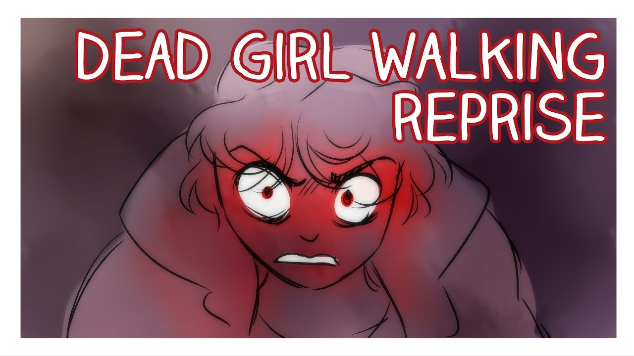 Dead Girl Walking Reprise Animatic - YouTube