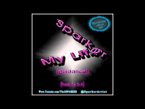 Sparker - My Life (Guidance) (Prod. By S-X)