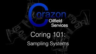 Coring 101 Episode 6 Sampling Systems