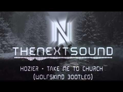 HOZIER TAKE ME TO CHURCH WOLFSKIND BOOTLEG MP3 СКАЧАТЬ БЕСПЛАТНО