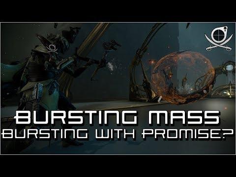 (Warframe) Bursting Mass - Bursting With Promise? thumbnail