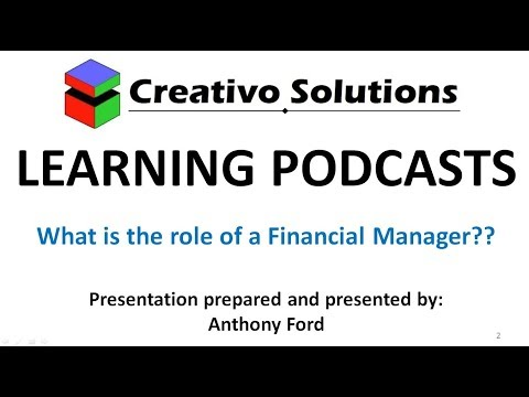 Podcast Series Ep2- What is the financial manager's role (Financial Management explained)