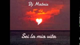 Video DJ MATRIX - SEI LA MIA VITA download MP3, 3GP, MP4, WEBM, AVI, FLV Juni 2018
