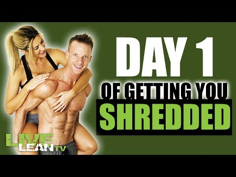 DAY 1: GETTING YOU SHREDDED | Live Lean Shred Ep. 01