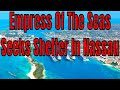 Breaking News  Empress of the Seas  Seeking Shelter In Nassau From Rough Seas