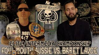 AOW Ace Of Spades: Elite/InterMedia Championship Match- Foul Mouth Aussie (c) vs. Baret Lavoe