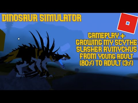 Roblox Dinosaur Simulator Growing My Scythe Slasher Avinychus To