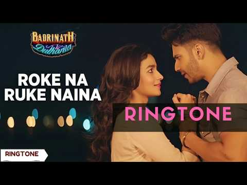 Roke Na Ruke Naina - Ringtone - Badrinath Ki Dulhania