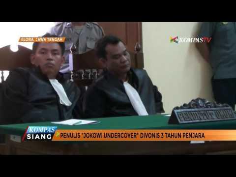 """Penulis """"Jokowi Undercover"""" Divonis 3 Tahun Penjara"""