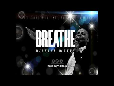 #New Song #BREATHE #MichaelWhyte
