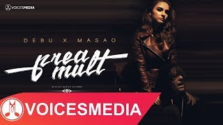 DEBU x MaSaO - Prea mult (Official Video)