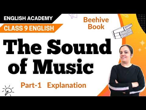 The Sound of Music Class 9 CBSE English Explanation, Summary