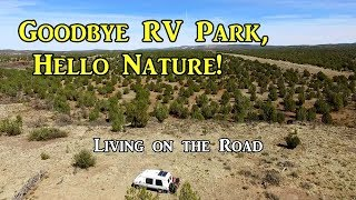 Goodbye RV Park, Hello Nature! - Living on the Road
