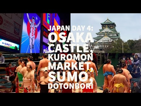 Osaka Castle, Kuromon Market, Sumo Wrestling, and Dotonbori (Japan Day 4)