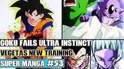 GOKU CANT USE ULTRA INSTINCT! The Yardrats Train Vegeta Dragon Ball Super Manga Chapter 53 Review