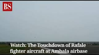 Watch: The touchdown of Rafale fighter aircraft at Ambala airbase