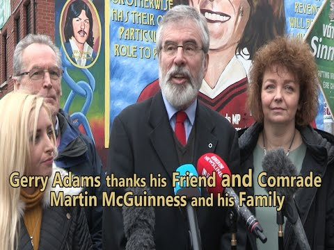 Gerry Adams thanks his friend and comrade Martin McGuinness and his family