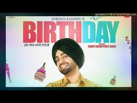 Birthday (FULL SONG) - Jordan Sandhu | Bunty Bains | New Punjabi Songs 2017