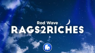 Rod Wave - Rags2Riches (Clean - Lyrics)