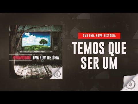 Fernandinho - Temos Que Ser Um (DVD Uma Nova História)