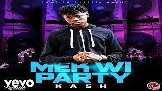 Kash - Mek Wi Party