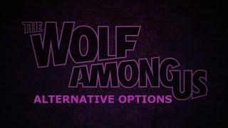 The Wolf Among Us Alternative Choices / Options - Episode 1