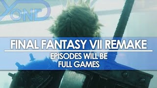Final Fantasy VII Remake - Episodes Will Be Full Games