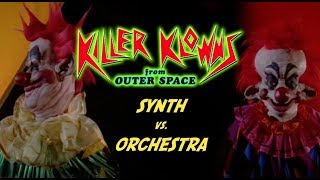 """Synth vs Orchestra"" - Re-Imagining The Score to ""Killer Klowns From Outer Space"""