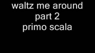 waltz me around part 2 - primo scala Thumbnail