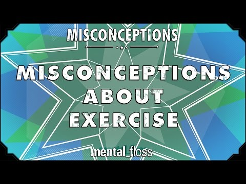 Misconceptions about Exercise  mental_floss on YouTube Ep. 9