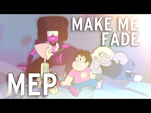 Steven Universe Season 2 - Make Me Fade (MEP)