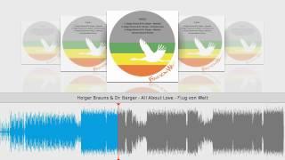 Holger Brauns & Dr. Berger - All About Love - Flug von Welt