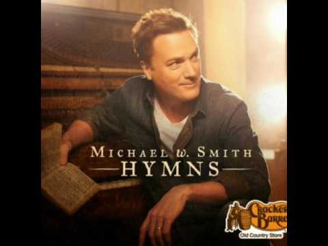 Michael W Smith --  The Old Rugged Cross