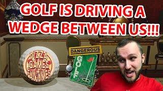 GOLF IS DRIVING A WEDGE BETWEEN US!!! | Dangerous Golf | PGF Get Rekt