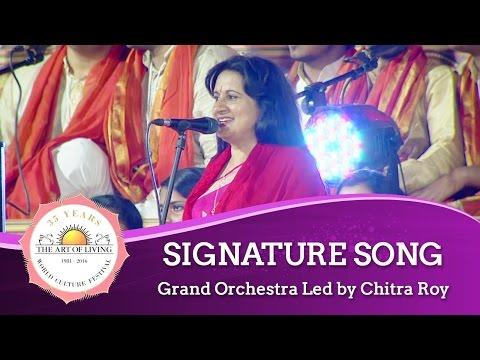 Signature Song (Vasudhaiva Kutumbakam) Grand Orchestra   World Culture Festival 2016