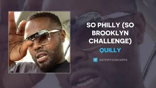 Quilly - So Philly (So Brooklyn Challenge) (AUDIO)