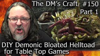 Easy DIY Demonic Bloated Helltoad Giant Miniature (DM's Craft #150 Part 1)