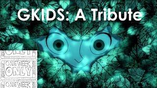 GKIDS: A Tribute