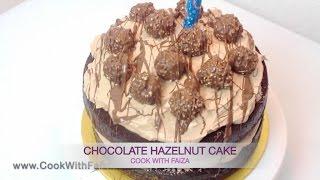 CHOCOLATE HAZELNUT CAKE - چاکلیٹ ہیزیلنٹ کیک - चॉकलेट हेज़लनट केक *COOK WITH FAIZA*