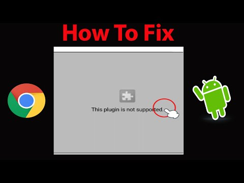 "How To Fix ""This Plugin Is Not Supported"" Error In Google Chrome Browser On Android ?"