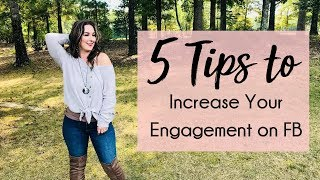 5 Tips to Increase Your Engagement on Facebook 2018