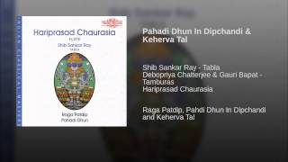 Pahadi Dhun In Dipchandi & Keherva Tal