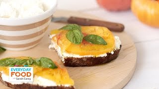 Ricotta And Heirloom Tomato Toast - Everyday Food With Sarah Carey