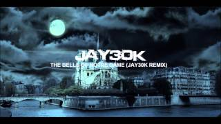 The Bells Of Notre Dame (Jay30k Remix)