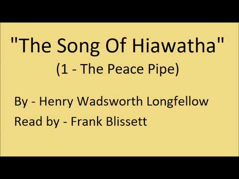 """The Song Of Hiawatha: I (The Peace Pipe)"", by Henry Wadsworth Longfellow"